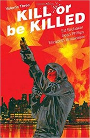 Kill or Be Killed Volume 3 by Ed Brubaker, Sean Phillips, & Elizabeth Breitweiser - Paperback