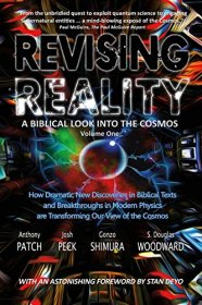 Revising Reality : A Biblical Look into the Cosmos by Anthony Patch, Josh Peck, et.al.- Paperback