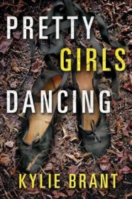 Pretty Girls Dancing by Kylie Brant - Hardcover Fiction