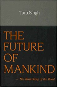 The Future of Mankind by Tara Singh - Hardcover