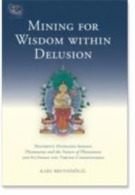 Mining for Wisdom Within Delusion by Karl Brunnholzl - Tibetan Buddhist Scriptures