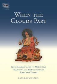When the Clouds Part : The Uttaratantra by Karl Brunnholzl - Hardcover Buddhism