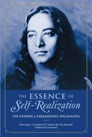 The Essence of Self-Realization : The Wisdom of Paramhansa Yogananda - Paperback