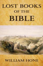 Lost Books of the Bible by William Hone - Hardcover Apocrypha