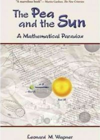 The Pea and the Sun : A Mathematical Paradox - Paperback