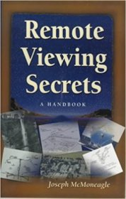 Remote Viewing Secrets : A Handbook by Joseph McMoneagle - Paperback USED