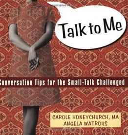 Talk to Me : Conversation Tips for the Small-Talk Challenged - Paperback Self Help