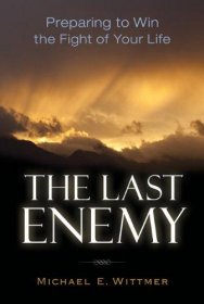 The Last Enemy by Michael E. Wittmer - Paperback USED
