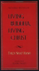 Living Buddha, Living Christ by Thich Nhat Hanh - Paperback USED