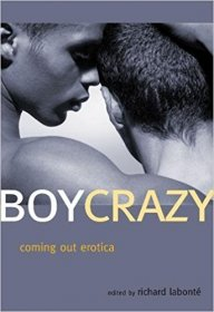 Boy Crazy : Coming Out Erotica by Richard Labonté - Paperback
