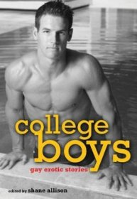 College Boys : Gay Erotic Stories by Shane Allison, editor - Paperback