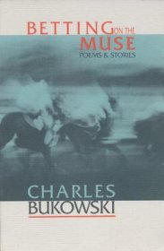Betting on the Muse by Charles Bukowski - Trade Paperback Poetry and Fiction