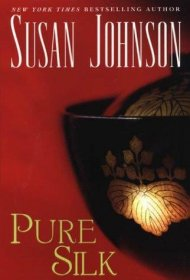 Pure Silk by Susan Johnson - Paperback Fiction