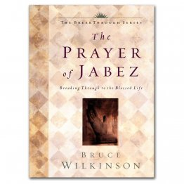 The Prayer of Jabez : Breaking Through to the Blessed Life by Bruce Wilkinson - Hardcover Gift Book