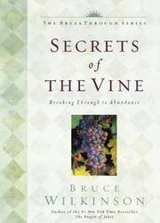 Secrets of the Vine by Bruce Wilkinson - Hardcover Gift Edition