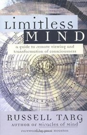 Limitless Mind: A Guide to Remote Viewing and Transformation of Consciousness by Russell Targ - Paperback Nonfiction