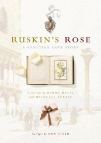 Ruskin's Rose : A Venetian Love Story by Mimma Balia and‎ Ann Field - Hardcover Illustrated