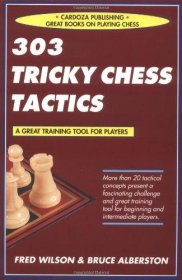 303 Tricky Chess Tactics by Fred Wilson & Bruce Alberston - Paperback