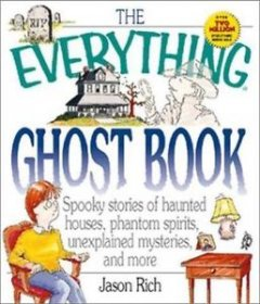 The Everything Ghost Book by Jason Rich - Paperback USED