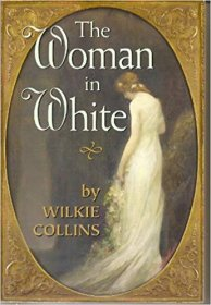 The Woman in White by Wilkie Collins - Paperback Classics