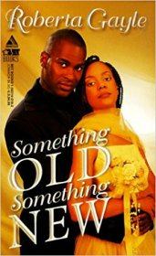 Something Old, Something New by Roberta Gayle - Paperback USED Romance