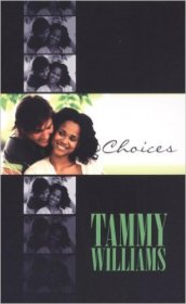 Choices : An Indigo Romance in Paperback by Tammy Williams