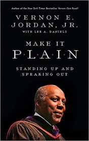 Make it Plain : Standing Up and Speaking Out by Vernon E. Jordan, Jr. - Paperback Oratory