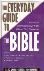 The Everyday Guide to the Bible - Paperback USED
