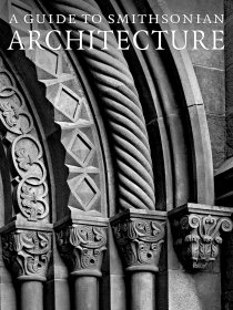 A Guide to Smithsonian Architecture - Paperback Illustrated Art Book