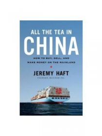 All the Tea in China by Jeremy Haft - Hardcover International Trade Business
