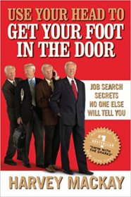 Use Your Head to Get Your Foot in The Door by Harvey Mackey - Hardcover Job Search Secrets