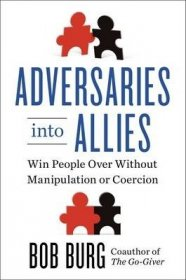 Adversaries into Allies by Bob Burg - Hardcover Interpersonal Relations