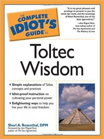 The Complete Idiot's Guide to Toltec Wisdom by Sheri A. Rosenthal - Paperback