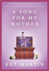 A Song for My Mother by Kat Martin - Hardcover
