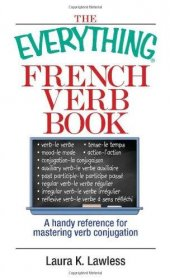 The Everything French Verb Book by Laura K. Lawless - Paperback
