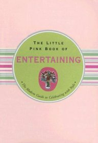 The Little Pink Book of Entertaining - Hard Cover Gift Edition