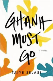 Ghana Must Go by Taiye Selasi - USED Paperback Advance Uncorrected Proof