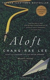 Aloft : A Novel by Chang-Rae Lee - Paperback USED Fiction