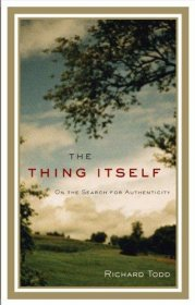 The Thing Itself by Richard Todd - Hardcover FIRST EDITION