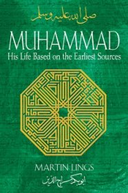 Muhammad : His Life Based on the Earliest Sources by Martin Lings - Paperback