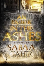 An Ember in the Ashes by Sabaa Tahir - Hardcover Fiction
