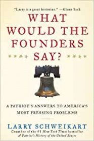 What Would the Founders Say? by Larry Schweikart - Hardcover Nonfiction
