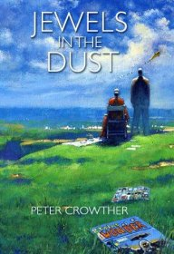 Jewels in the Dust by Peter Crowther - Signed, Numbered Limited Edition Hardcover