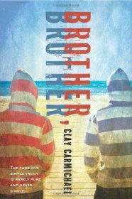 Brother, Brother by Clay Carmichael - Hardcover Fiction
