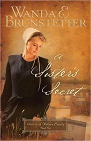 A Sister's Secret (Sisters of Holmes County) by Wanda E. Brunstetter - Paperback
