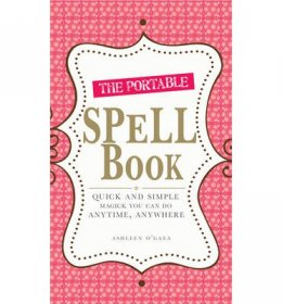 The Portable Spell Book by Ashleen O'Gaea - Paperback