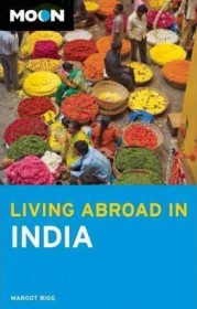 Living Abroad in India by Margot Bigg SC Moon Press