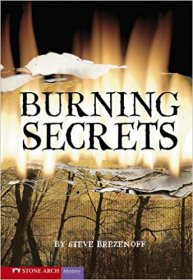 Burnings Secrets : A Stone Arch Mystery by Steve Brezenoff - YA Paperback USED