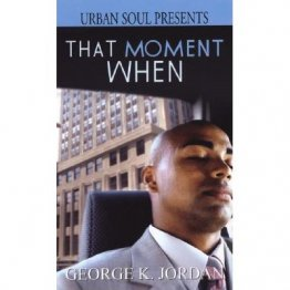 Urban Soul Presents... That Moment When by George K. Jordan - Paperback USED