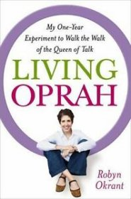 Living Oprah by Robyn Okrant - Hardcover